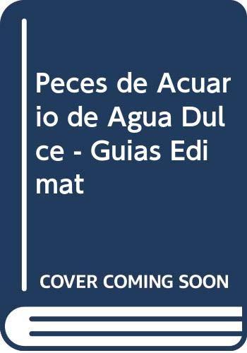 9788484030010: Peces de Acuario de Agua Dulce - Guias Edimat