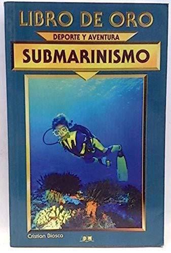 Imagen de archivo de Submarinismo (Libro De Oro: Deporte Y Aventura) a la venta por Libros Tobal