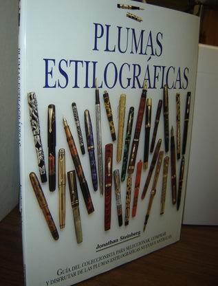 9788484030812: Plumas Estilograficas: Guia Del Coleccionista Para Seleccionar, Comprar Y Disfrutar De Las Plumas Estilograficas Nuevas Y Antiguas