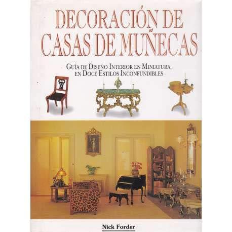 9788484030997: Decoracion De Casas De Munecas: Guia De Diseno Interior En Miniatura, En Doce Estilos Inconfundibles (Spanish Edition)