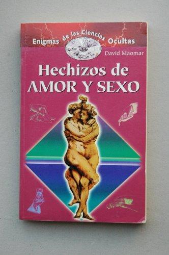 Hechizos de amor y sexo (Enigmas de las ciencias ocultas series)