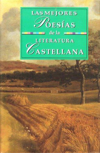 9788484031512: Las Mejores Poesias de la Literatura Castellana (Recopilacion de las Mejores Poesias de Nuestra Lengua Desde El Siglo XI Hasta Nuestros Dias)
