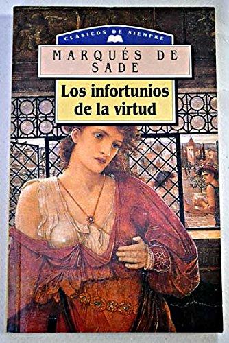 Los Infortunios De La Virtud: De Sade, Marques