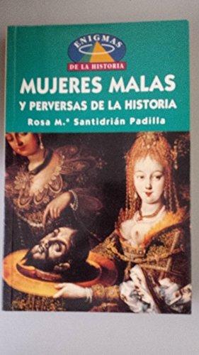 9788484032311: Mujeres Malas Y Perversas (Enigmas De LA Historia) (Spanish Edition)