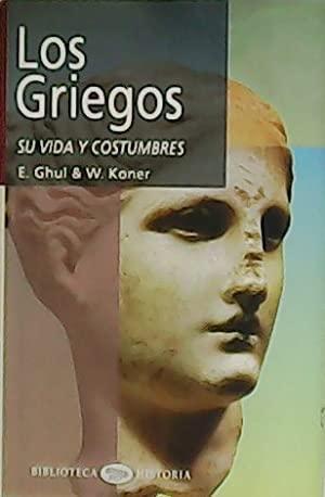 Los Griegos: Su Vida Y Costumbres (Biblioteca: Guhl, E., Koner,