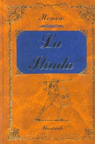 La Iliada / The Iliad (Spanish Edition): Homer