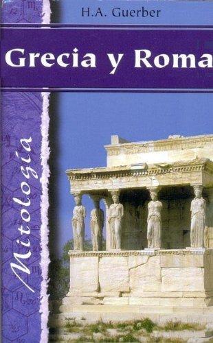 9788484032984: Grecia y Roma