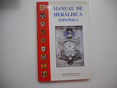 Manual de Heráldica Española: Valdes, Eduardo Pardo de Guevara y.