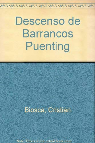 9788484033417: Descenso de Barrancos Puenting (Spanish Edition)