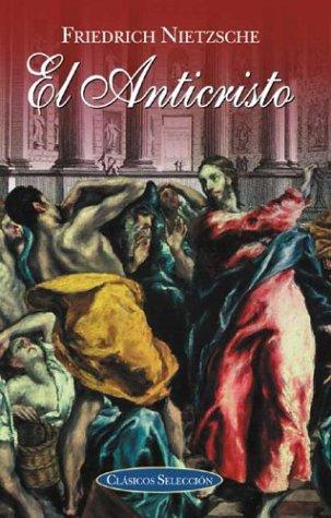 El anticristo (Clasicos seleccion series): Nietzsche, Friedrich