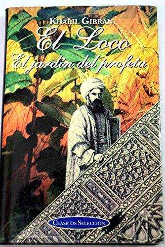 El Loco y El Jardin Del Profeta: Gibran, Kahlil