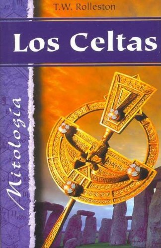 Los Celtas (Spanish Edition): Rolleston, T. W.