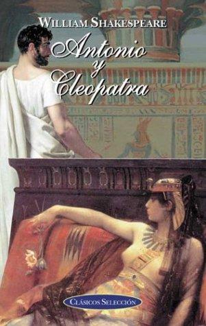 9788484035718: Antonio y cleopatra. clasicos selec (Clasicos Seleccion/ Classic Selections)