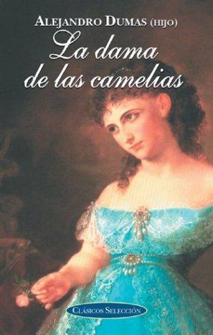 9788484035800: Dama de las camelias, la (Clasicos Seleccion Series/Classic Selection Series (Spanish))