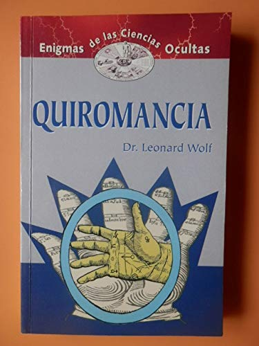 Quiromancia/Palm Reading (Spanish Edition) (8484035891) by Wolf, Leonard
