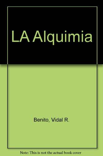 LA Alquimia (Spanish Edition) - Vidal R. Benito