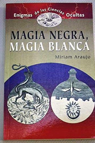 9788484035947: Magia Negra, Magia Blanca/Black Magic, White Magic (Spanish Edition)