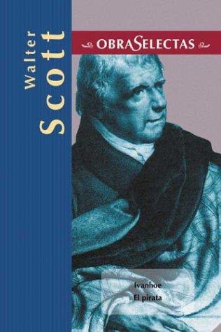 9788484036449: Walter Scott (Obras selectas series)