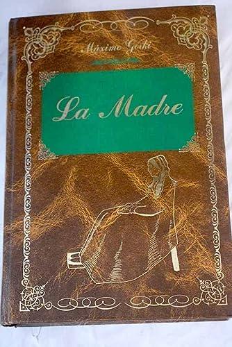Madre, La (Clasicos (edimat)): Gorki, Maximo