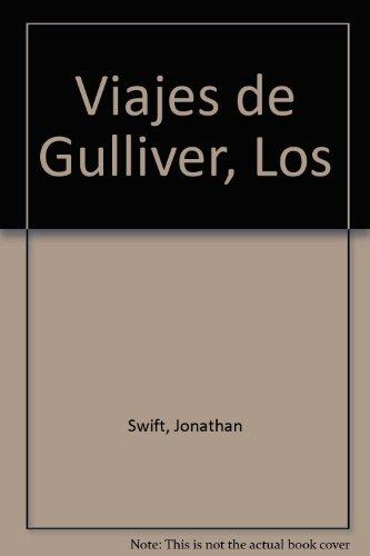 Viajes de Gulliver, Los: Jonathan Swift