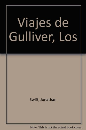 Viajes de Gulliver, Los (Spanish Edition) (8484037312) by Jonathan Swift