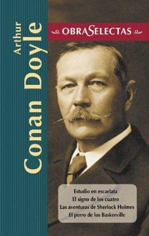 Arthur Conan Doyle (Obras selectas series): A Conan Doyle