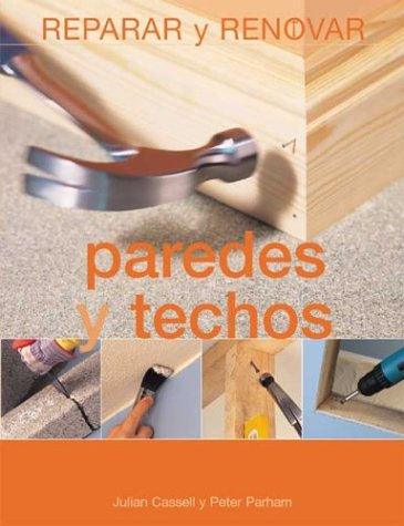 9788484039990: Paredes y techos (Reparar Y Renovar Series / Repair and Renovate Series)