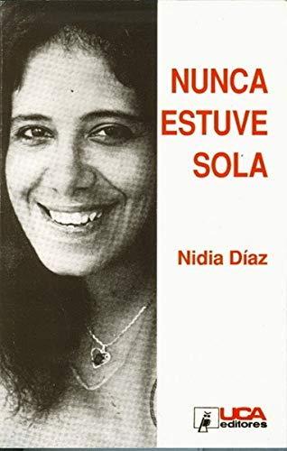 9788484051091: Nunca estuve sola (Colección Testigos de la historia) (Spanish Edition)