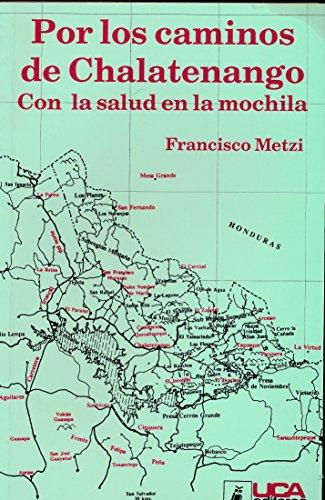 9788484051190: Por los caminos de Chalatenango: Con la salud en la mochila (Colección Testigos de la historia) (Spanish Edition)