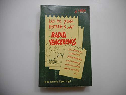 9788484051619: Las mil y una historias de Radio Venceremos (Colección Testigos de la historia) (Spanish Edition)