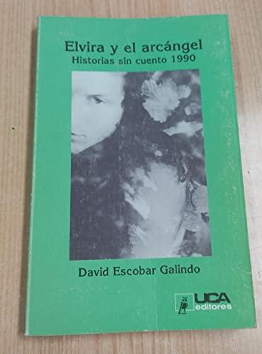 9788484051985: Elvira y el arcángel: Historias sin cuento 1990 (Colección Gavidia. Serie menor) (Spanish Edition)