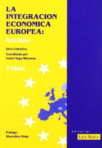 9788484060307: La integración económica europea (Monografía)
