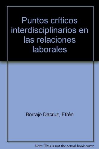 9788484061885: Puntos críticos interdisciplinarios en las relaciones laborales