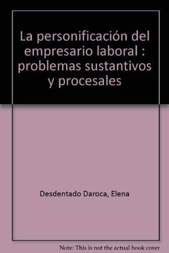 9788484066965: La personificación del empresario laboral : problemas sustantivos y procesales