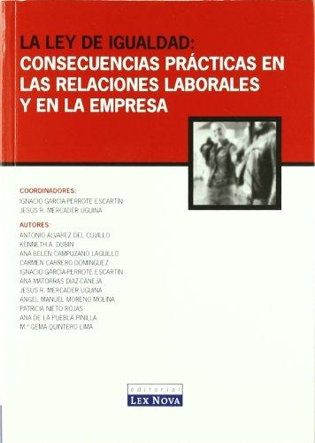 9788484067344: La ley de Igualdad: Consecuencias prácticas en las relaciones laborales y en la empresa
