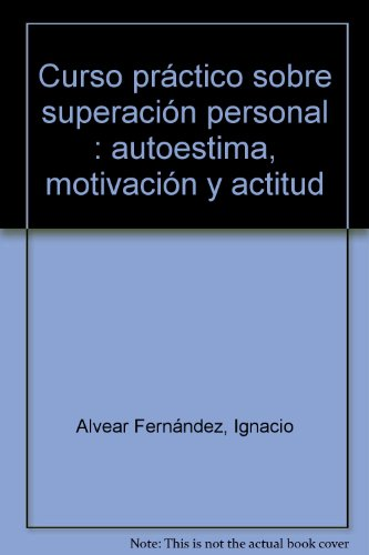 9788484067412: Curso práctico sobre superación personal: Autoestima, motivación y actitud (40 h.).