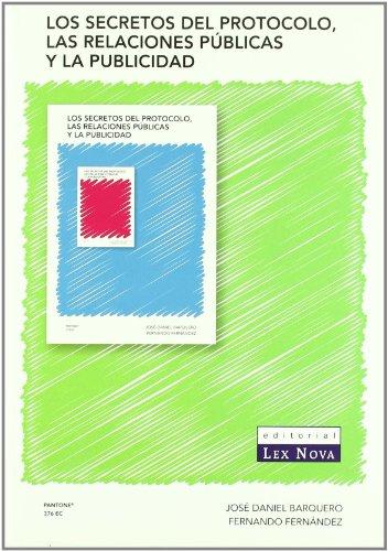 9788484067689: Los secretos del protocolo, las relaciones públicas y la publicidad (Monografía)