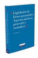 9788484068471: Liquidación de bienes gananciales. Aspectos prácticos, procesales y sustantivos