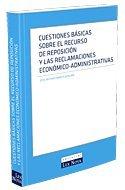 9788484068945: Cuestiones básicas sobre el recurso de reposición y las reclamaciones económico-administrativas