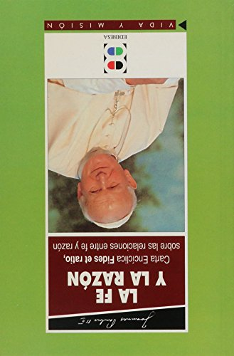La fe y la razón: carta encíclica: Iglesia Católica. Papa