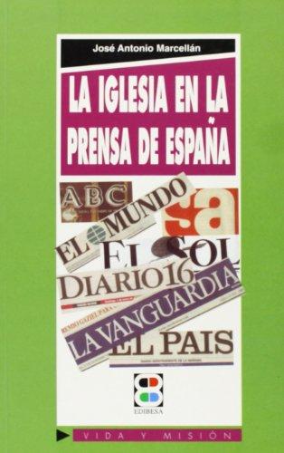 9788484070337: La Iglesia en la prensa de España (Vida y Misión)