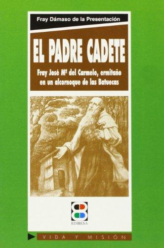 El Padre Cadete. Fray José María del: Fray Dámaso de