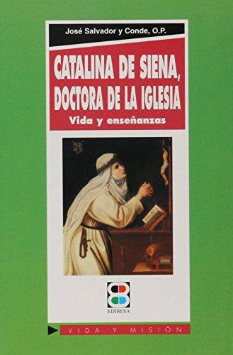 9788484070597: Catalina de Siena, doctora de la Iglesia: Vida y enseñanzas (Vida y Misión)