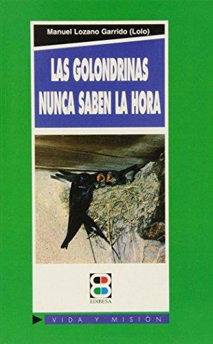 Las golondrinas nunca saben la hora (Vida: Lozano Garrido, Manuel