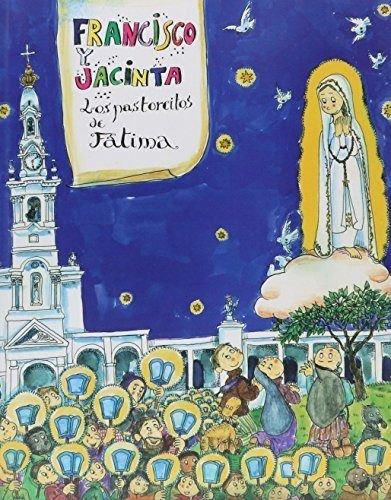 9788484071365: Francisco y Jacinta. Los pastorcitos de Fátima