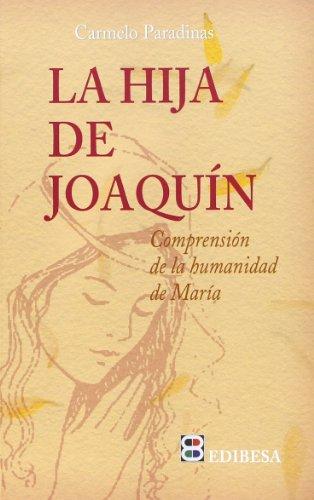 9788484071426: La Hija de Joaquín: Comprensión de la humanidad de María (LA SIERVA DEL SEÑOR)