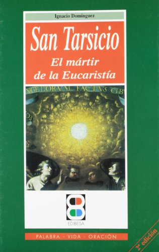 9788484071464: San Tarsicio: El mártir de la Eucaristía (Palabra, vida, oración)