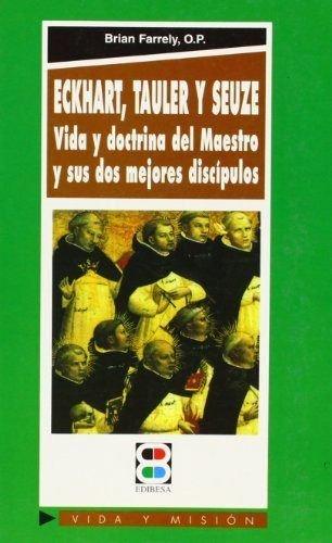 9788484071891: Eckhart, Tauler, Seuze: Vida y doctrina del maestro y de sus dos mejores discípulos (Vida y Misión)