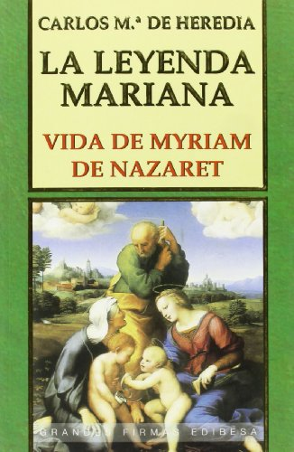 9788484071969: La leyenda mariana: Vida de Myriam de Nazaret (Grandes firmas Edibesa)