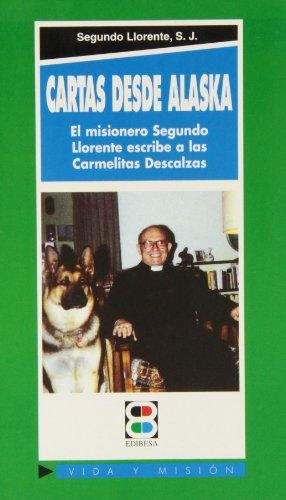 9788484072409: Cartas desde Alaska: El misionero jesuita Segundo Lorente escribe a las carmelitas (Vida y Misión)